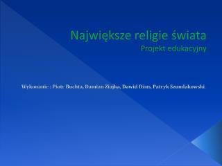 Największe religie świata Projekt edukacyjny