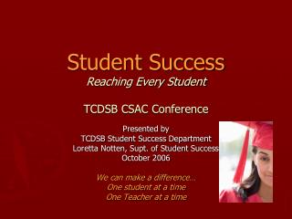 Student Success Reaching Every Student TCDSB CSAC Conference