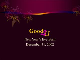 New Year's Eve Bash December 31, 2002