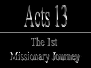 The 1st  Missionary Journey