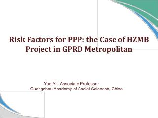 Risk Factors for PPP: the Case of HZMB Project in GPRD Metropolitan