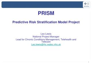 PRISM Predictive Risk Stratification Model Project Leo Lewis National Project Manager