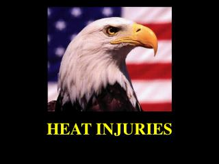 HEAT INJURIES