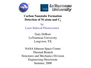 Carbon Nanotube Formation Detection of Ni atom and C 2 Gary DeBoer LeTourneau University