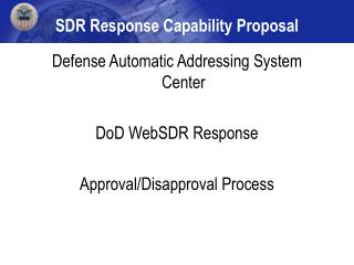 SDR Response Capability Proposal