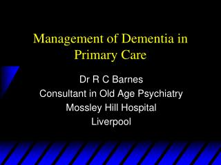 Management of Dementia in Primary Care