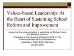Values-based Leadership: At the Heart of Sustaining School Reform and Improvement