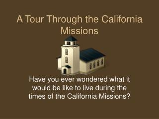 A Tour Through the California Missions