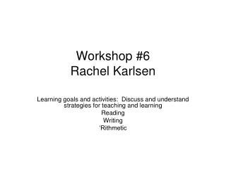 Workshop #6 Rachel Karlsen