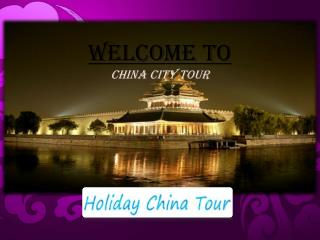 Holiday China Tour - Shanghai, Guilin & Beijing