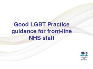 Good LGBT  Practice guidance for front-line NHS staff