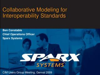 Collaborative Modeling for  Interoperability Standards