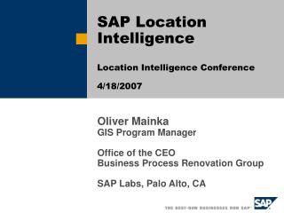 SAP Location Intelligence Location Intelligence Conference 4/18/2007