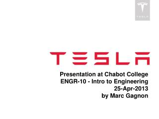 Presentation  at Chabot College ENGR-10 - Intro to  Engineering 25-Apr-2013 by Marc Gagnon