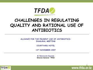 CHALLENGES IN REGULATING QUALITY AND RATIONAL USE OF ANTIBIOTICS
