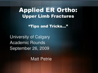 "Applied ER Ortho: Upper Limb Fractures ""Tips and Tricks…"""