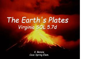 The Earth's Plates Virginia SOL 5.7d