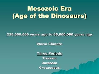 Mesozoic Era (Age of the Dinosaurs)