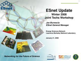 ESnet Update Winter 2008 Joint Techs Workshop