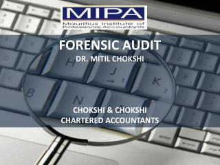 FORENSIC AUDIT DR. MITIL CHOKSHI CHOKSHI & CHOKSHI CHARTERED ACCOUNTANTS