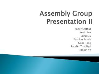 Assembly Group Presentation II
