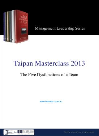 Taipan Masterclass  2013 The Five Dysfunctions of a Team