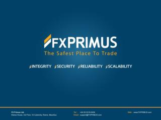 •    FXPRIMUS Ltd. is a  GLOBAL online         trading institution