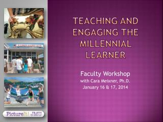 Teaching and Engaging the millennial learner