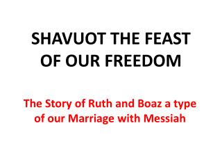 SHAVUOT THE FEAST OF OUR FREEDOM