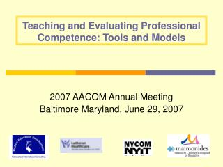 Teaching and Evaluating Professional Competence: Tools and Models