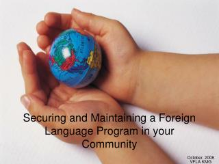 Securing and Maintaining a Foreign Language Program in your Community