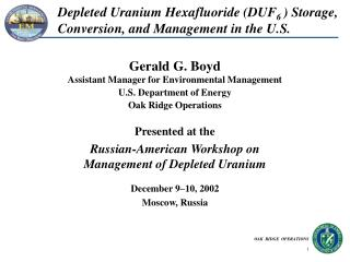 Depleted Uranium Hexafluoride (DUF 6 ) Storage, Conversion, and Management in the U.S.