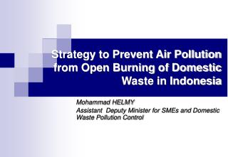 Strategy to Prevent Air Pollution from Open Burning of Domestic Waste in Indonesia