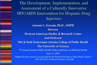 The Development, Implementation, and Assessment of a Culturally Innovative HIV/AIDS Intervention for Hispanic Drug Injec