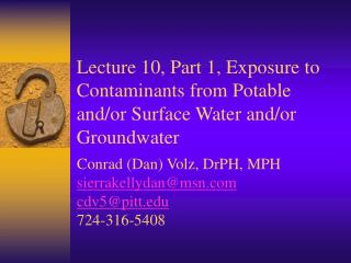 Lecture 10, Part 1, Exposure to Contaminants from Potable and/or Surface Water and/or Groundwater