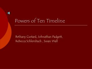 Powers of Ten Timeline