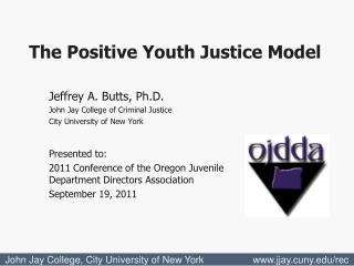 Jeffrey A. Butts, Ph.D. John Jay College of Criminal Justice City University of New York