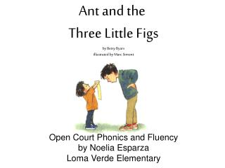 Ant and the  Three Little Figs by Betsy Byars illustrated by Marc Simont