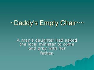 ~Daddy's Empty Chair~~