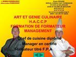 ART ET GENIE CULINAIRE H.A.C.C.P FORMATION DE FORMATEUR MANAGEMENT