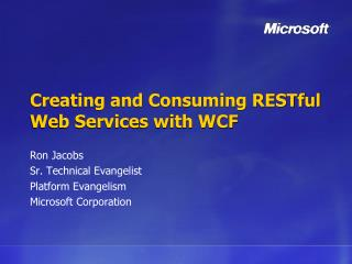 Creating and Consuming  RESTful  Web Services with WCF