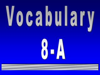 Vocabulary  8-A