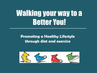 Walking your way to a  Better You!