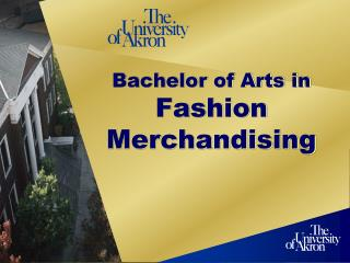 Bachelor of Arts in  Fashion Merchandising