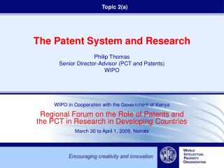 The Patent System and Research Philip Thomas Senior Director-Advisor (PCT and Patents) WIPO