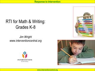 RTI for Math & Writing: Grades K-8 Jim Wright interventioncentral