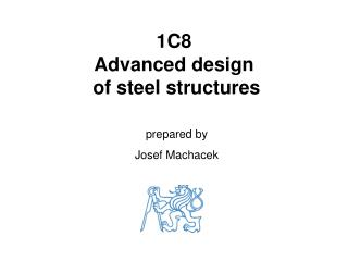 1C8  Advanced design  of steel structures