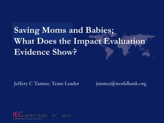 Saving Moms and Babies; What Does the Impact Evaluation Evidence Show?