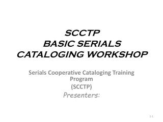 SCCTP BASIC SERIALS CATALOGING WORKSHOP