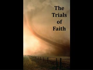The Trials of Faith